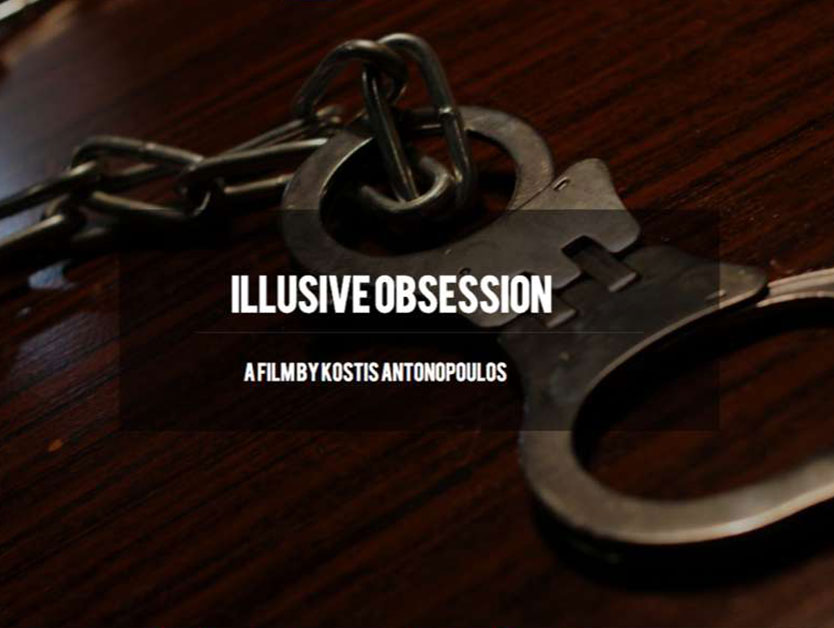 Illusive obsession a film by kostis antonopoulos παραγωγή digitaltask